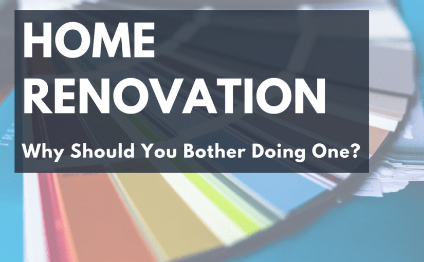 Why Bother Doing a Home Renovation?