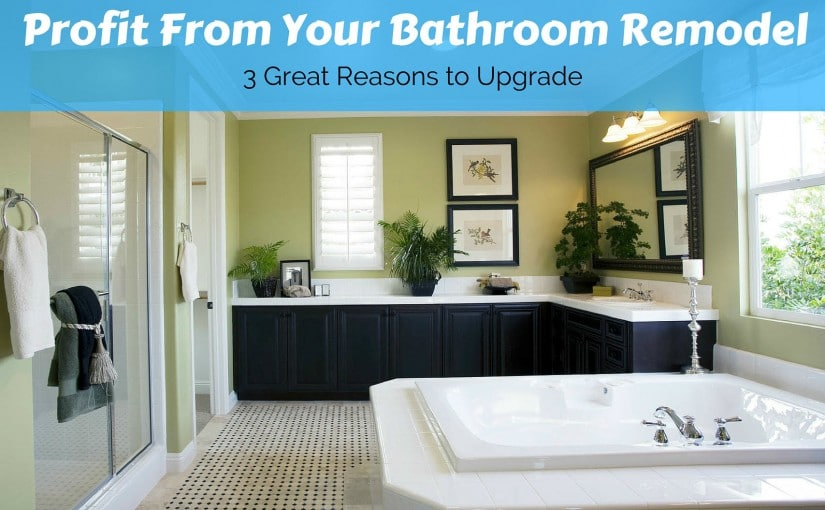 Cost of Bathroom Remodel: 3 Reasons to Upgrade