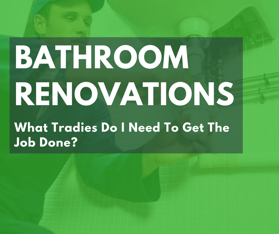 What Tradies Do I Need For Home Bathroom Renovations